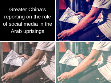 Greater China_s reporting on the role of social media in the Arab Uprisings